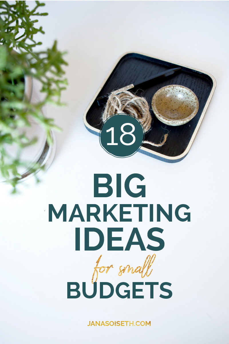 18 Big Marketing Ideas for Small Budgets