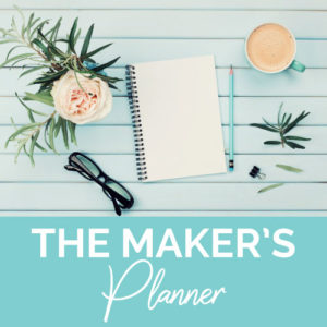 The Maker's Planner - a planner made with makers in mind