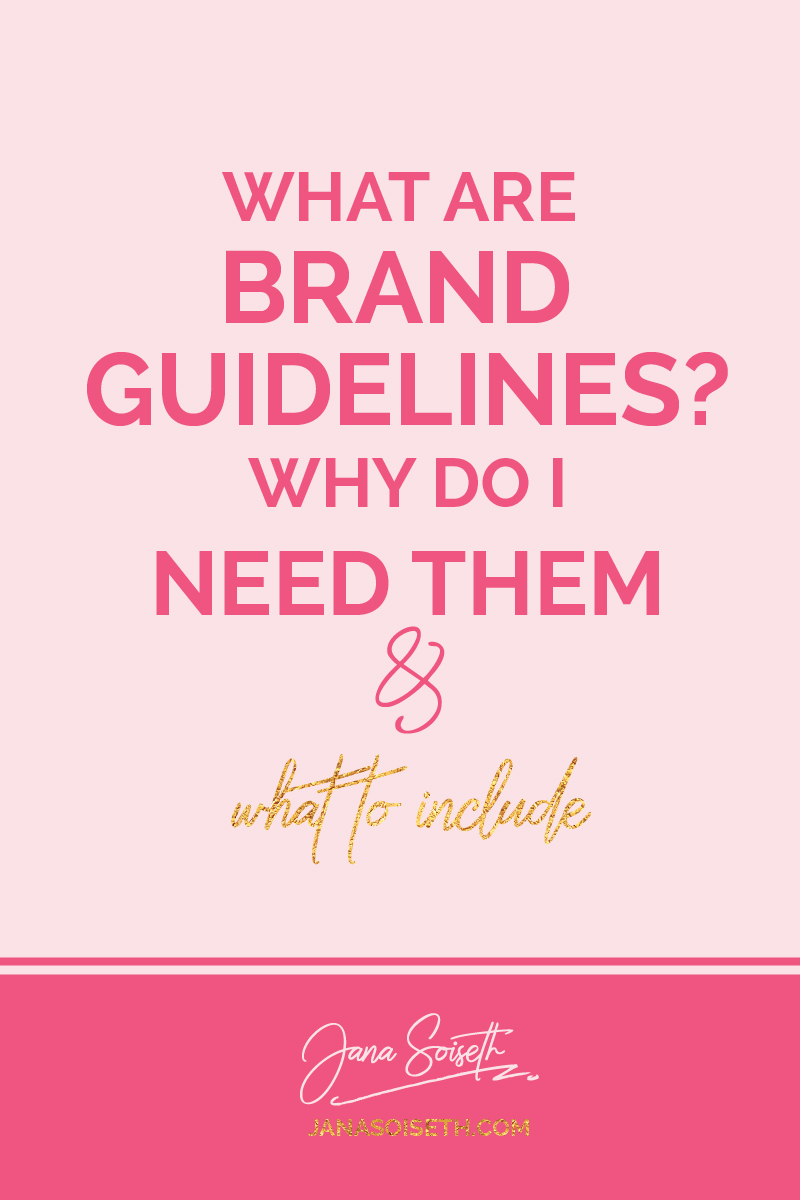 What are Brand Guidelines, Why do I need them and What to Include from the Blog of JanaSoiseth.com