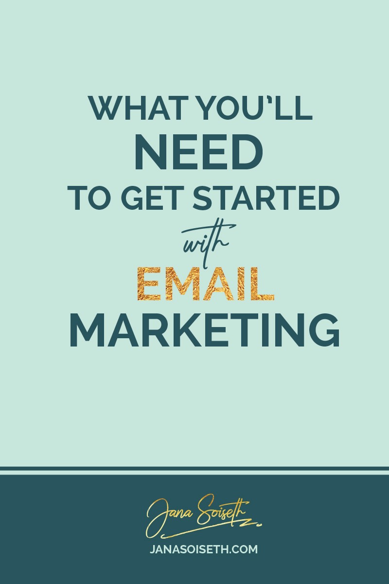 What You'll Need to Get Started with Email Marketing from the Blog of JanaSoiseth.com