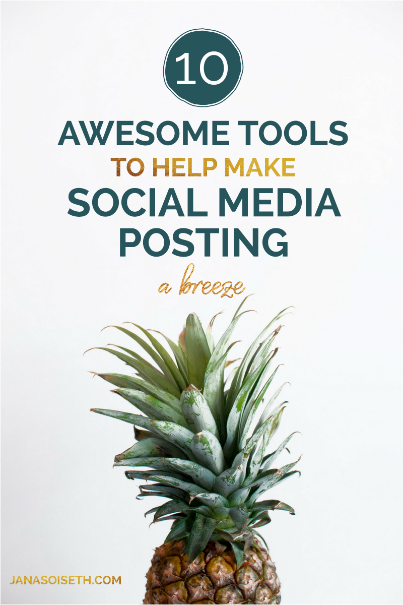 Here are 10 awesome tools to help make social media posting a breeze